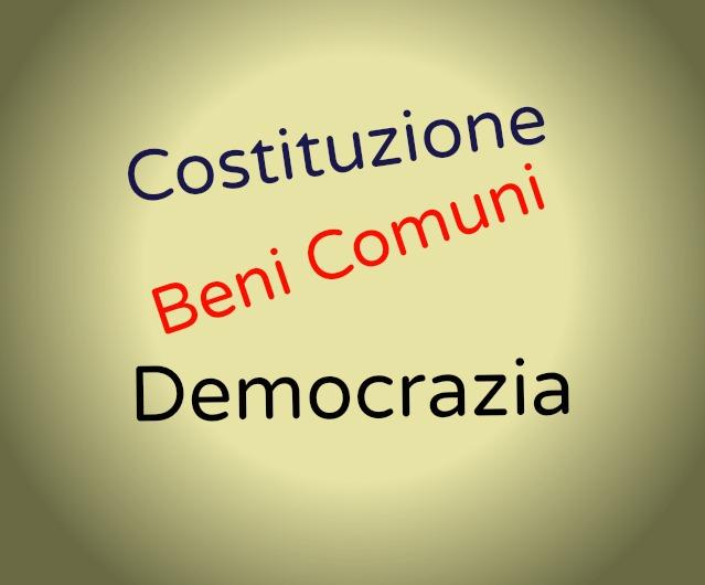 costituzione, beni comuni e democrazia